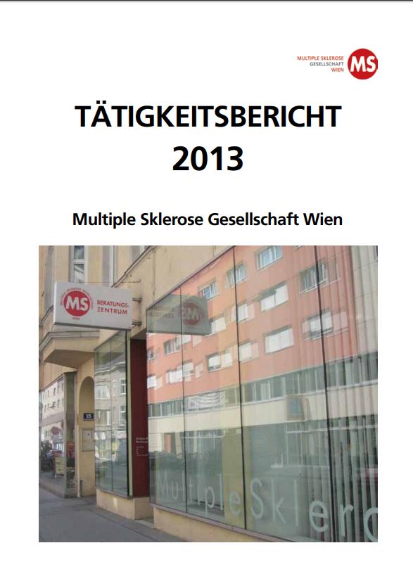 Tätigkeitsbericht der Multiple Sklerose Gesellschaft Wien 01.01.2013 bis 31.12.2013