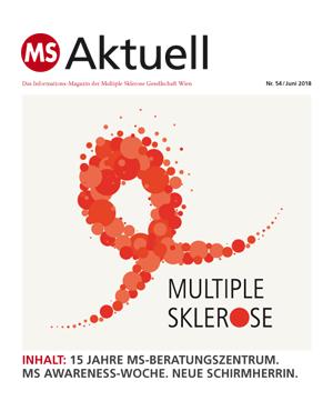 MS-Aktuell Ausgabe 54, Juni 2018. Inhalt: 15 Jahre MS-Beratungszentrum, MS Awareness-Woche 2018, neue Schirmherrin