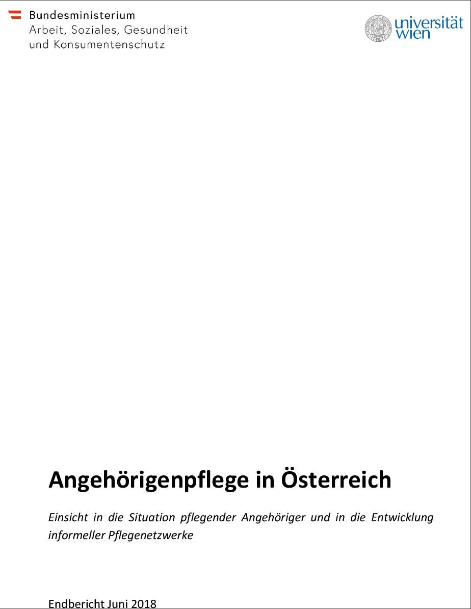 Angehörigenpflege in Österreich Einsicht in die Situation pflegender Angehöriger und in die Entwicklung informeller Pflegenetzwerke