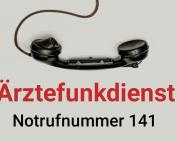 Ärztefunkdienst: Erreichbar unter der Telefonnummer 141 werktags in den Nachtstunden von 19.00 bis 7.00 Uhr; an Wochenenden und Feiertagen sowie am 24. und 31. Dezember von 0.00 bis 24.00 Uhr.