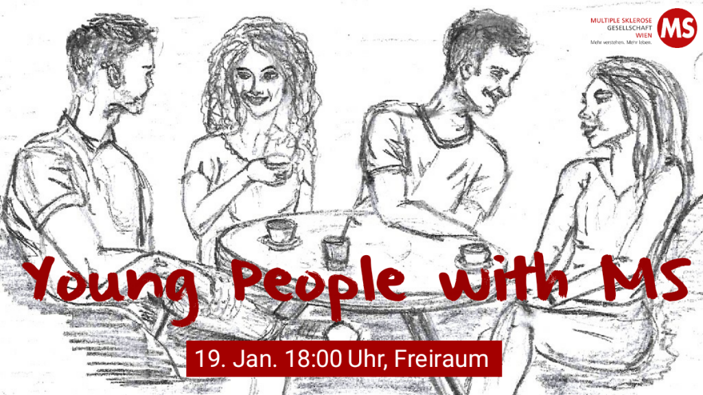 Young People with MS: 19. Jänner 2019, 18:00 Uhr, Freiraum Wien