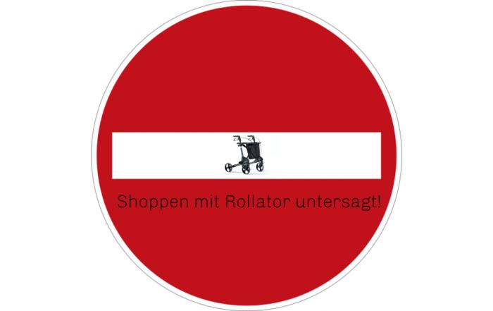 """Verkehrsschild mit Aufschrift """"Shoppen mit Rollator untersagt"""". Montage: MS-Gesellschaft Wien"""