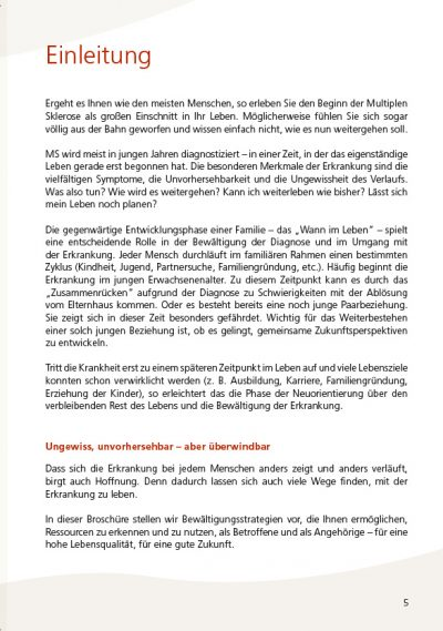 MS und Psyche. Krankheitsverarbeitung bei Multipler Sklerose. Herausgeber: ÖMSG und MS-Gesellschaft Wien. Redaktion: Mag. Julia Asimakis und Mag. Kerstin Huber-Eibl
