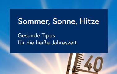 Sommer, Sonne, Hitze: Gesunde Tipps für die heiße Jahreszeit