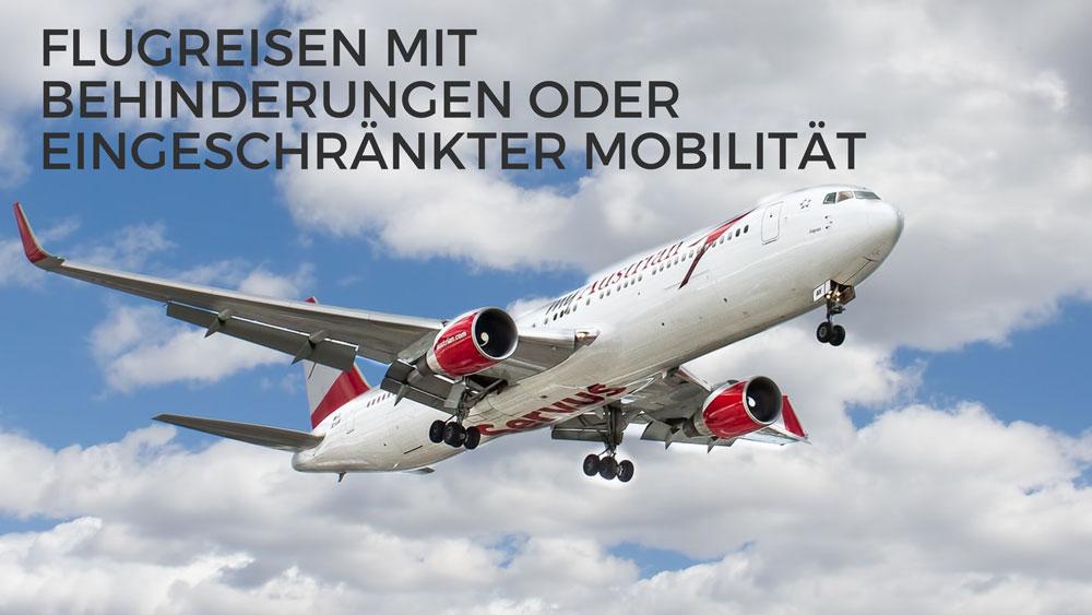 Flugreisen mit Behinderungen oder eingeschränkter Mobilität