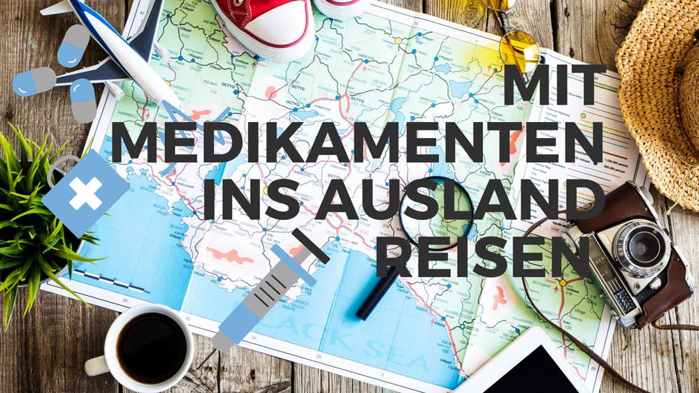 Mit Medikamenten ins Ausland reisen