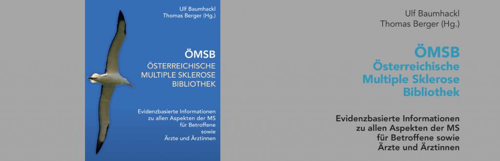 Österreichische Multiple Sklerose Bibliothek (ÖMSB). Evidenzbasierte Informationen zu allen Aspekten der MS für Betroffene sowie Ärzte und Ärztinnen. 3. Auflage 2018