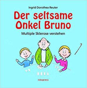 Der seltsame Onkel Bruno — Multiple Sklerose verstehen