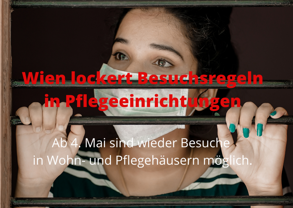 Frau mit Mundschutz hinter einem Gitter, Text: Wien lockert Besuchsregeln in Pflegeeinrichtungen. Ab 4. Mai sind wieder Besuche in Wohn- und Pflegehäusern möglich. Credit: https://www.pexels.com/@nandhukumar