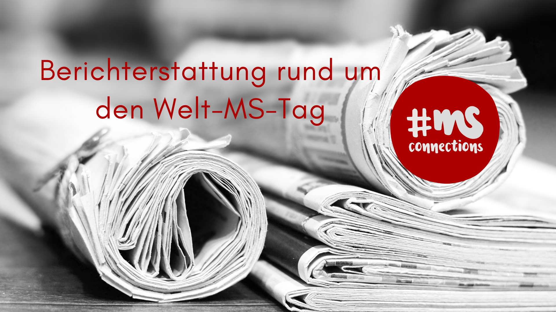 Bild mit Zeitungen, Text: Berichterstattung rund um den Welt-MS-Tag