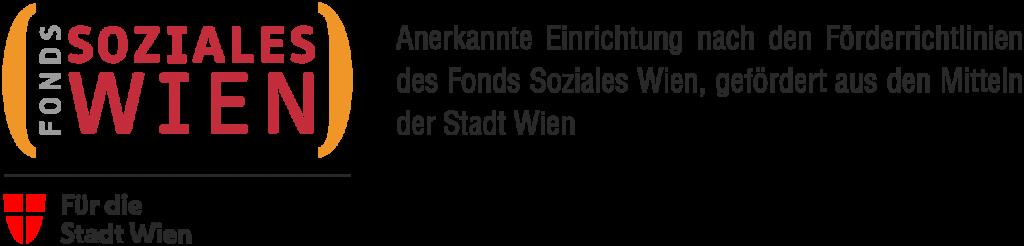 Logo Fonds Soziales Wien. Anerkannte Einrichtung nach den Förderrichtlinien des Fonds Soziales Wien, gefördert aus den mitteln der Stadt Wien