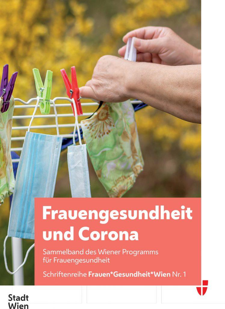 Cover Frauengesundheit und Corona. Sammelband des Wiener Programms für Frauengesundheit. Schriftenreihe Frauen*Gesundheit*Wien Nr. 1. Dezember 2020