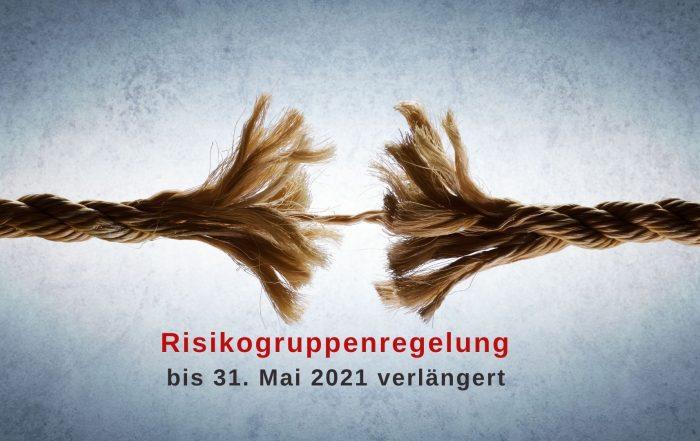 beinahe zerrissenes Seil, Text: Risikogruppenregelung bis 31. Mai 2021 verlängert . Credit: Canva