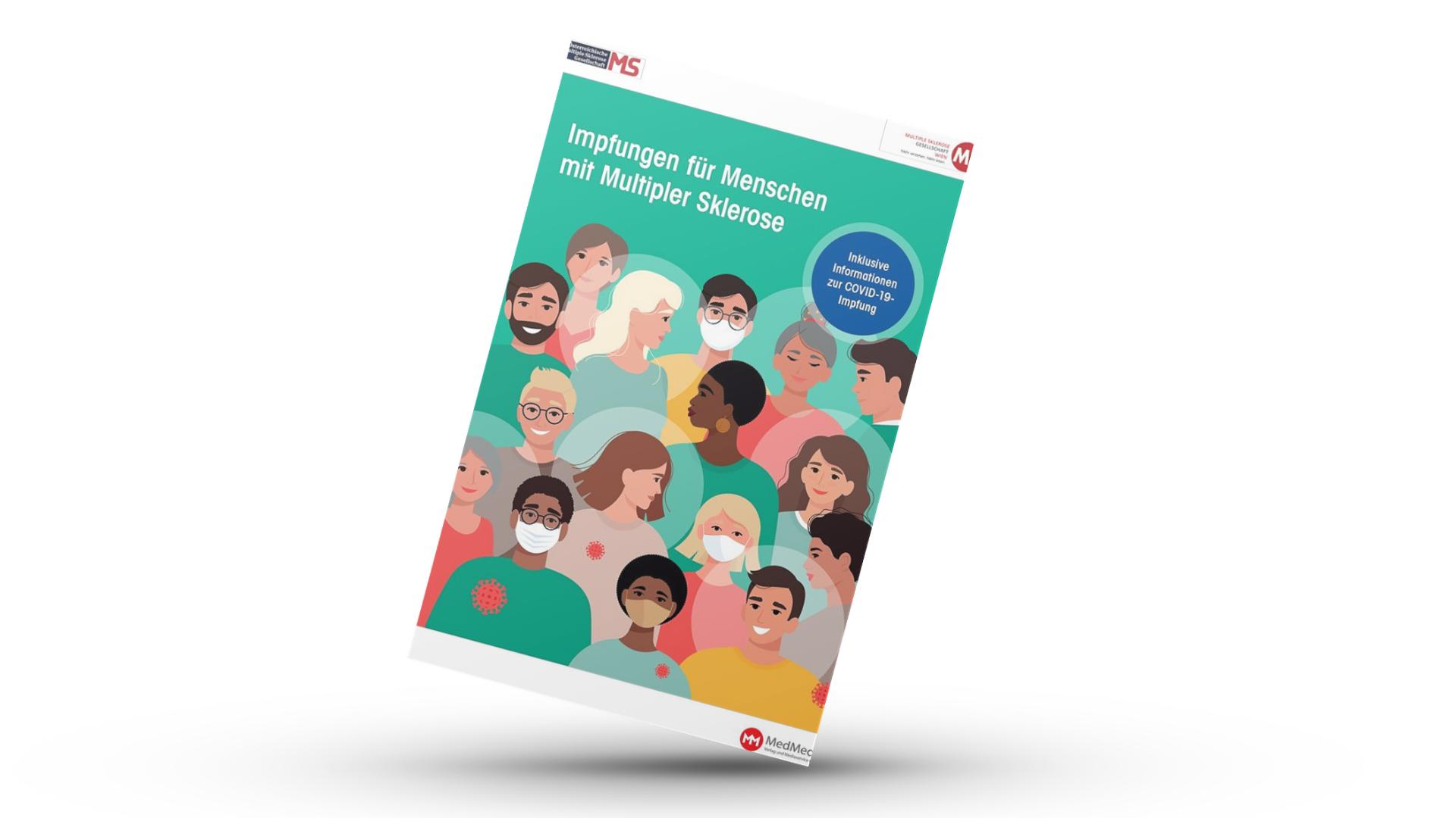 Cover der Broschüre Impfungen für Menschen mit Multipler Sklerose. Inklusive Informationen zur COVID-19-Impfung. In dieser Broschüre erfahren Sie Wichtiges über Infektionen und Infektionskrankheiten, wie es zur Ansteckung kommt, welche Rolle das Immunsystem dabei spielt, in welchen Fällen das Infektionsrisiko erhöht ist und wie Impfungen schützen können.