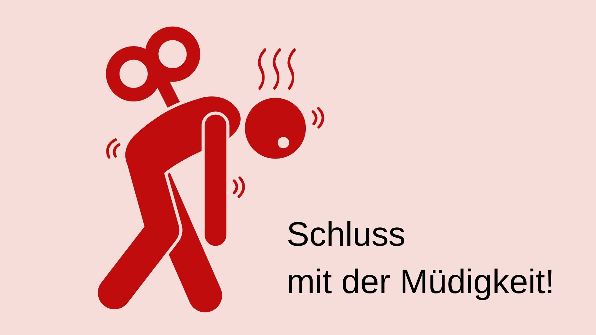 rosa HIntergrund, müdes Strichmännchen, Text: Schluss mit der Müdigkeit! Credit: Canva